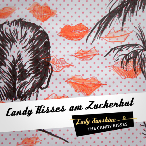 Candy Kisses am Zuckerhut