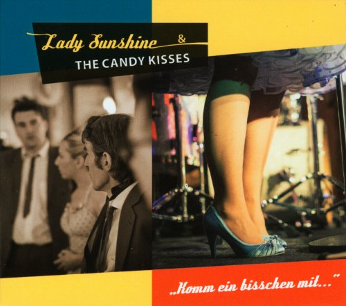 Lady Sunshine & The Candy Kisses - Komm ein bisschen mit